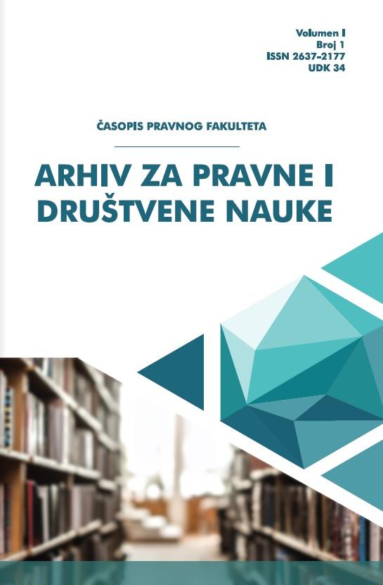 View Vol. 1 No. 1 (2019): ARHIV ZA PRAVNE I DRUŠTVENE NAUKE